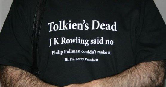 tolkiens dead hi, im terry pratchett