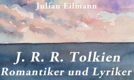 J.R.R. Tolkien – Romantiker und Lyriker