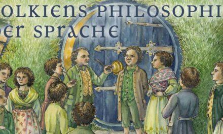 Tolkien Seminar 2016 – Tolkiens Philosophie der Sprache