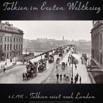 4.6.1916 Tolkien reist nach London