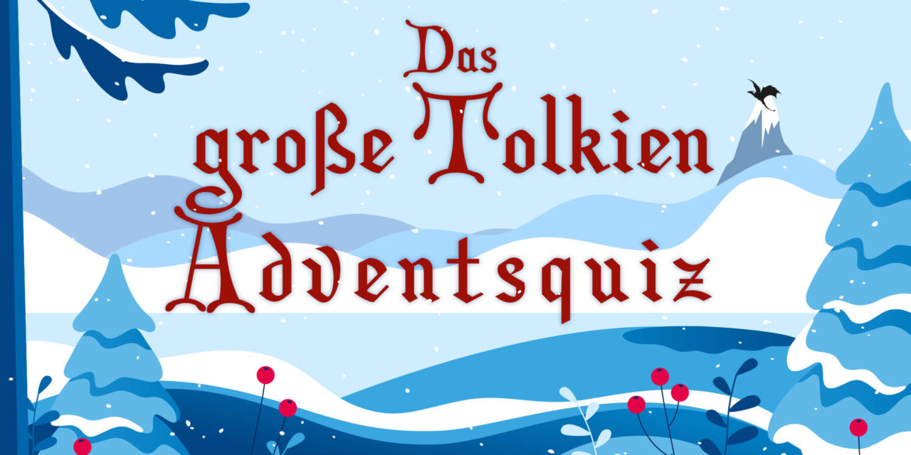Alle Jahre wieder – Das Tolkien-Adventsquiz 2018