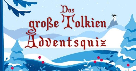 Alle Jahre wieder - Das Tolkien-Adventsquiz 2018