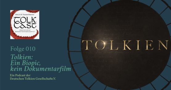 TolkCast Sonderfolge: Tolkien: Ein Biopic, kein Dokumentarfilm