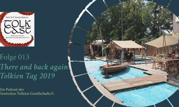 TolkCast Sonderfolge: There and back again – Tolkien Tag 2019