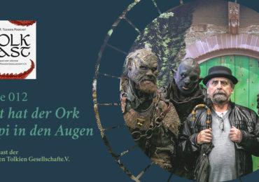 Neue Folge TolkCast: Jetzt hat der Ork Pippi in den Augen