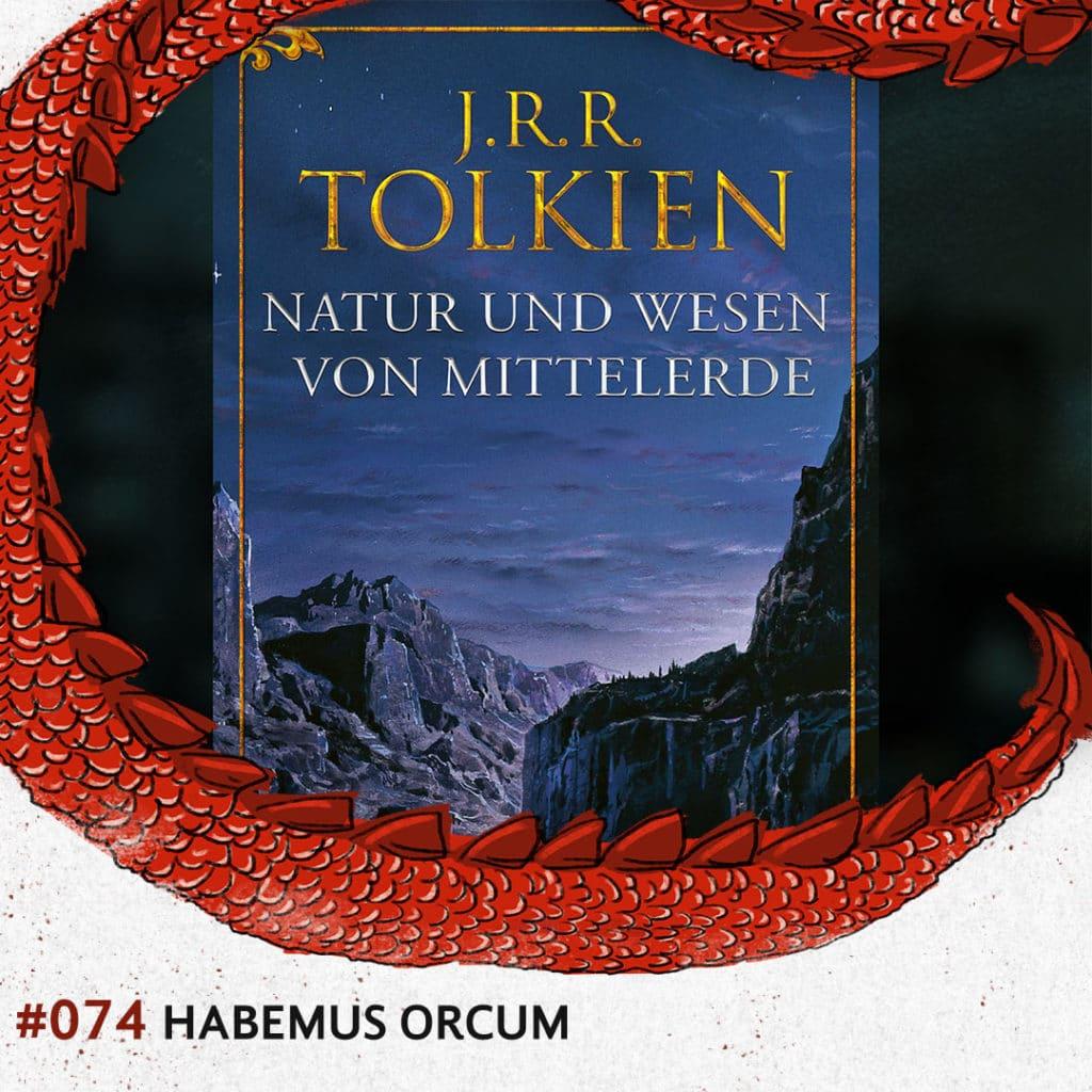 TolkCast 074 – Habemus Orcum