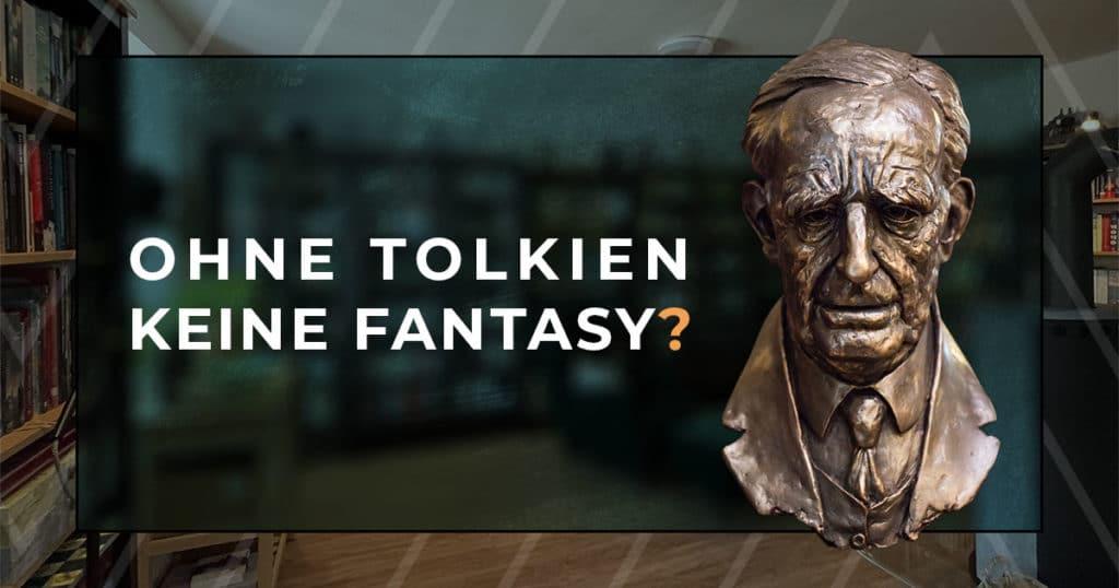 """""""Ohne Tolkien keine Fantasy?"""" – Diskussionsrunde am 19. Mai 2021"""