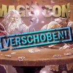 MagicCon wir auf den Sommer verschoben.