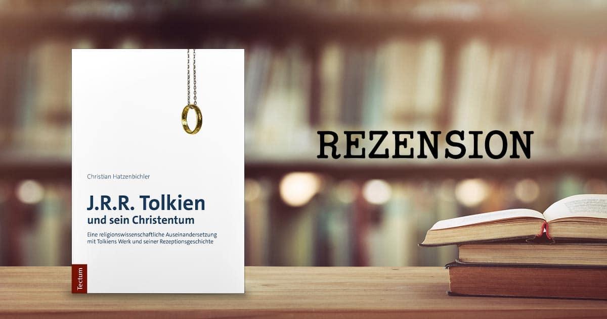 Rezension – J.R.R. Tolkien und sein Christentum
