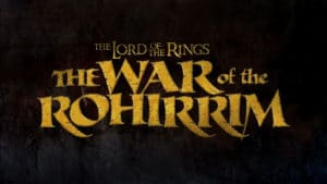 The Lord of the Rings - The War of the Rohirrm - Warner Bros. Animation