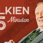 """""""Tolkien in 5 Minuten"""" – Eine neue Rubrik beim TolkCast"""