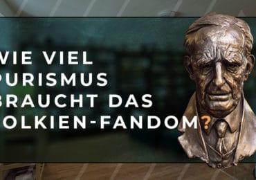 Wie viel Purismus braucht das Tolkien-Fandom? – Diskussionsrunde am 16. Juni 2021