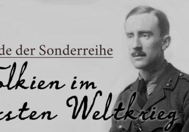 Ende der Sonderreihe: Tolkien im Ersten Weltkrieg