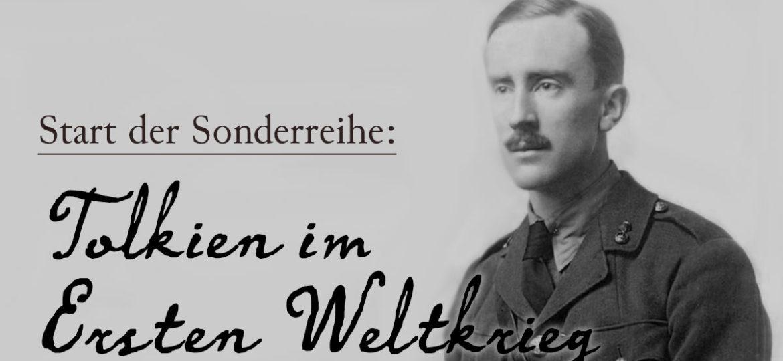 Sonderreihe startet: Tolkien im Ersten Weltkrieg
