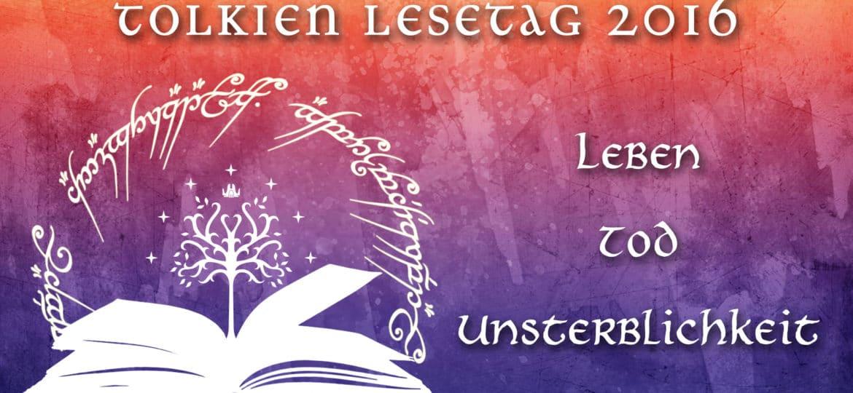 Tolkien Lesetag 2016: Leben, Tod und Unsterblichkeit